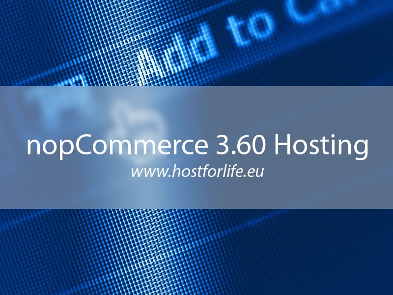 HostForLIFE.eu Launches nopCommerce 3.60 Hosting